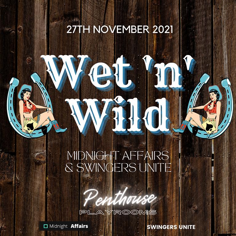 Midnight Affairs & Swingers Unite - Wet'n'Wild Cowboys & Cowgirls
