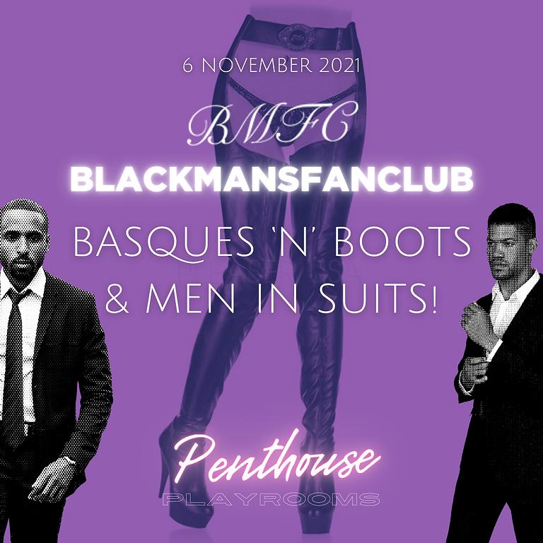 BLACKMANSFANCLUB - Basques 'n' Boots & Men in Suits!