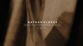 Nathan Flores - Cinematography Reel 2019 (Aria)
