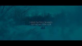 1000 Paper Cranes - Official Short Film Trailer