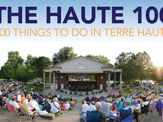 THE HAUTE 100: 100 Things to Do in Terre Haute
