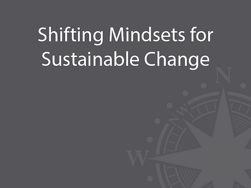 Shifting Mindsets for Sustainable Change