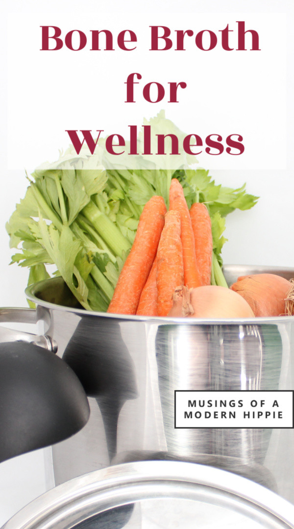 Bone Broth for Wellness | Musings of a Modern Hippie