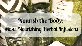 Nourish the Body: Make Nourishing Herbal Infusions
