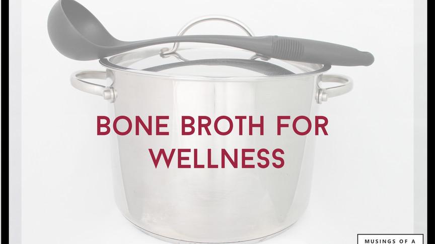 Bone Broth for Wellness