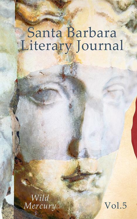 Santa Barbara Literary Journal Volume 5: Wild Mercury