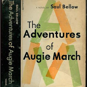 The One Hundred Novels You Must Read before You Write Your Own: Adventures of Augie March