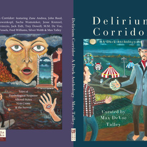 Announcing the Publication of Delirium Corridor: A Dark Anthology, Curated by Max Talley
