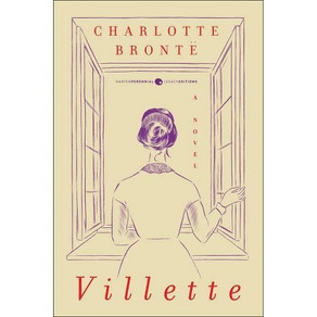 The One Hundred Novels You Must Read before You Write Your Own: Villette