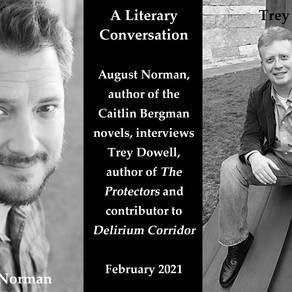 A Literary Conversation: An Interview of Trey Dowell by August Norman, on our YouTube Channel