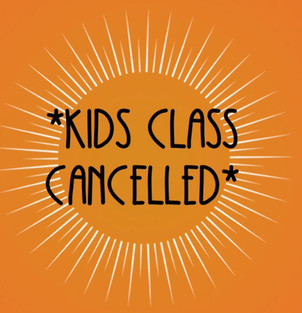 Wednesday 15th and Saturday 18th May Kids Class Cancelled Reminder