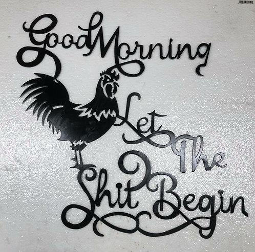 Good Morning Let The Shit Begin
