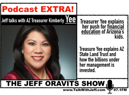 The Jeff Oravits Show- Jeff Talks with AZ Treasurer Kimberly Yee