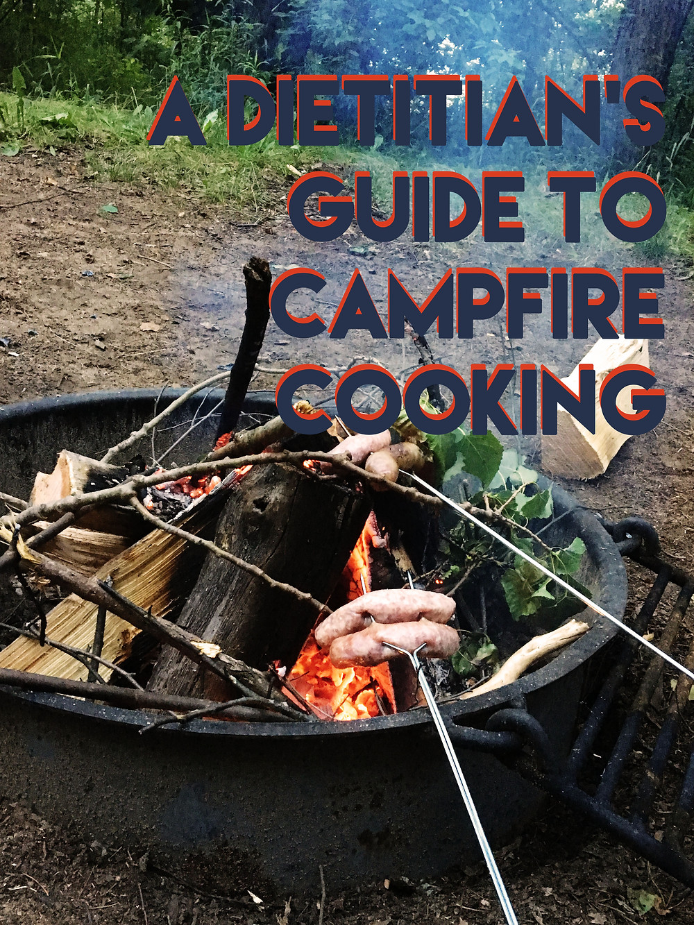 A Dietitian's Guide to Campfire Cooking
