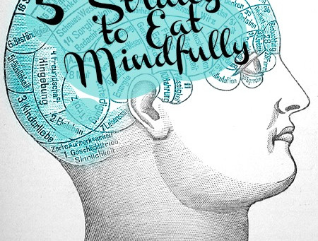 5 Strategies to Eat Mindfully