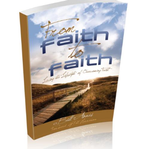 From Faith to Faith by Bill Annis