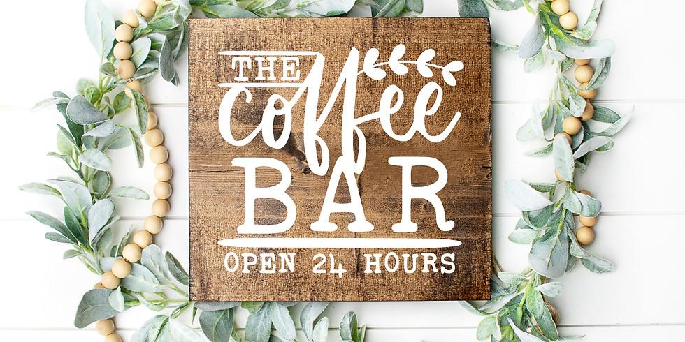 Coffee Bar Wood Farmhouse Sign Workshop