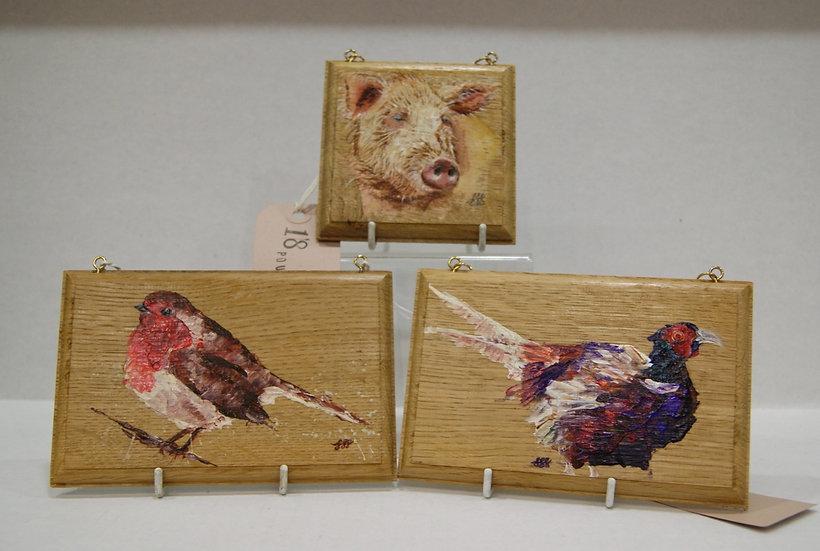 Original acrylic plaques : Pig £18, Robin £20,  Pheasant £20ant £2