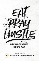 Eat Pray Hustle
