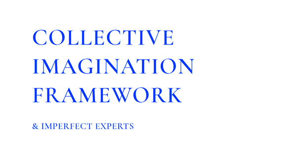 Collective Imagination Framework and Imperfect Experts