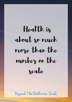 a quote to describe how health is more than your weight