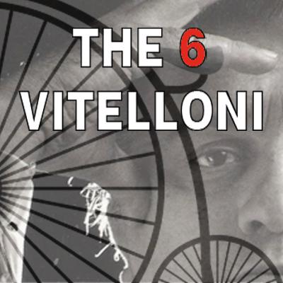 The 6 Vitelloni