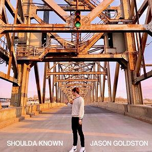 3 Jason Goldston - Shoulda Known.JPG