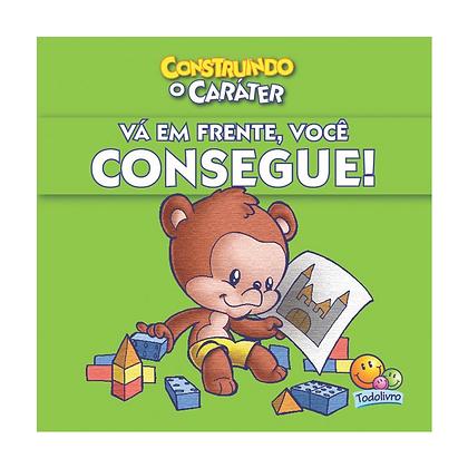 CONSTRUINDO O CARATER: VA EM FRENTE, VOCE CONSEGUE