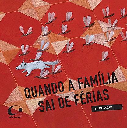 QUANDO A FAMILIA SAI DE FERIAS