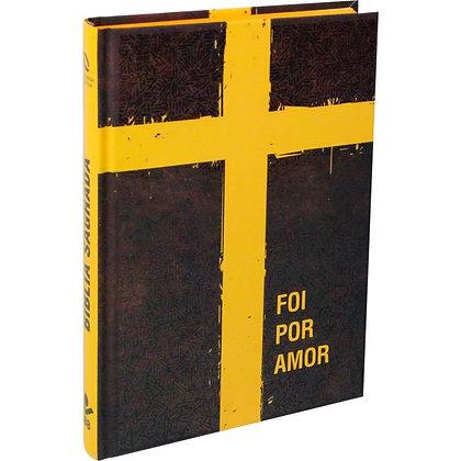 Bíblia Sagrada - Capa Foi por Amor