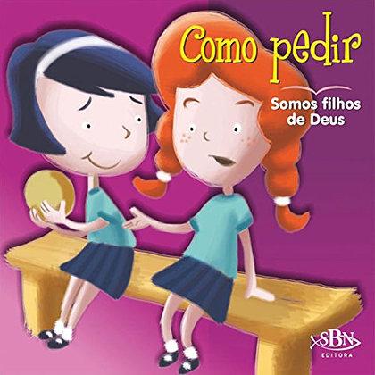 AMIGOS DE DEUS: COMO PEDIR - SOMOS FILHOS DE DEUS