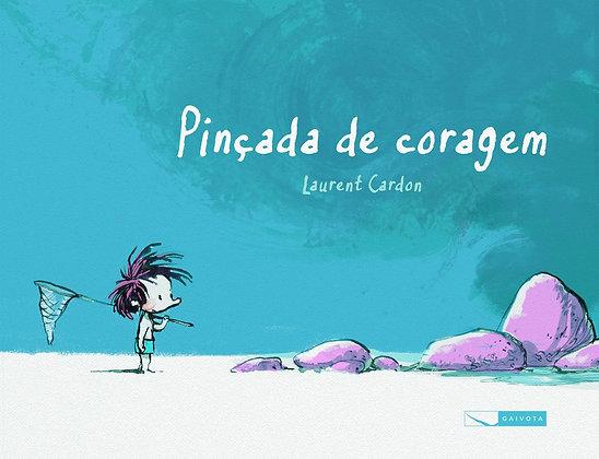 PINCADA DE CORAGEM