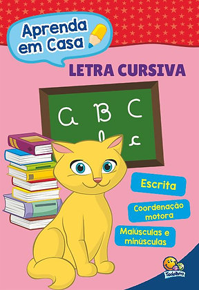 APRENDA EM CASA...LETRA CURSIVA