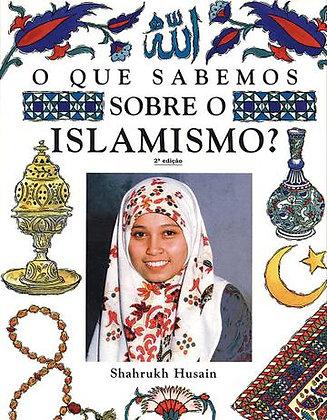 O Que Sabemos Sobre: Islamismo