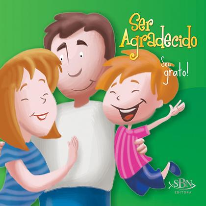 AMIGOS DE DEUS: SER AGRADECIDO - SOU GRATO