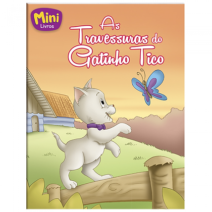 MINI - ANIMAIS: TRAVESSURAS DO GATINHO TICO, AS