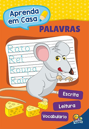 APRENDA EM CASA...PALAVRAS