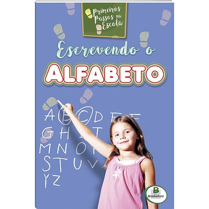 PRIMEIROS PASSOS NA ESCOLA: ESCREVENDO O ALFABETO
