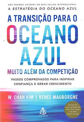 TRANSICAO PARA O OCEANO AZUL, A