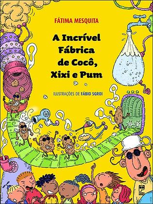 INCRIVEL FABRICA DE COCO, XIXI E PUM