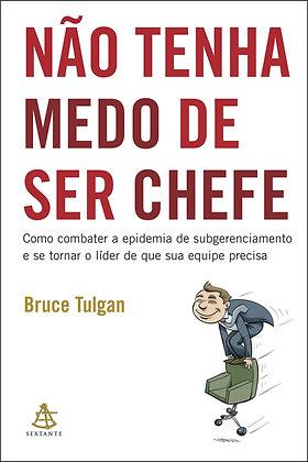 NAO TENHA MEDO DE SER CHEFE - (GMT)
