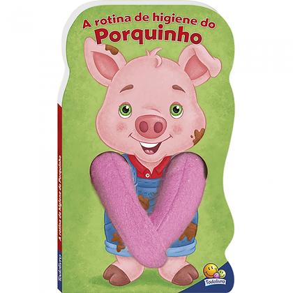 Animais Dedoches: A Rotina De Higiene Do Porquinho