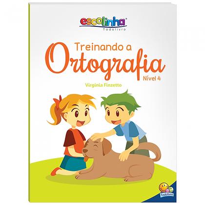 Escolinha Treinando A Ortografia: Nível 4