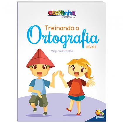 Escolinha Treinando A Ortografia: Nível1
