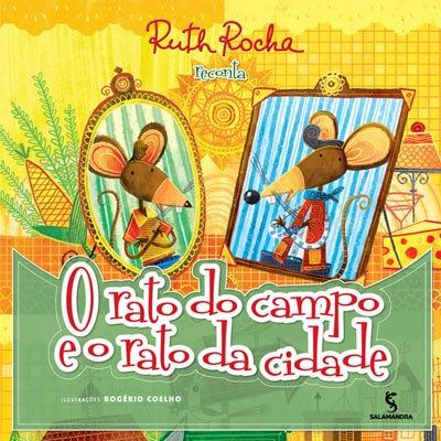 RUTH ROCHA - RATO DO CAMPO E O RATO DA CIDADE, O