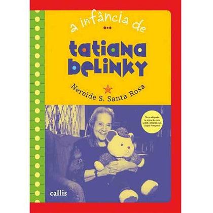 CL - TATIANA BELINKY - A INFANCIA DE - 1ED- BR