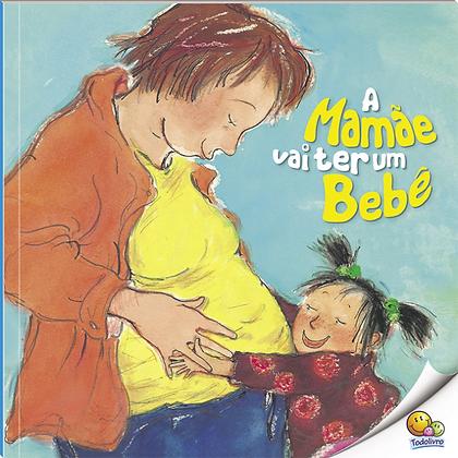 Biblioteca De Literatura: A Mamãe Vai Ter Um Bebê