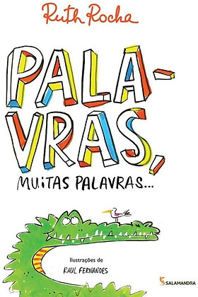 RUTH ROCHA - PALAVRAS MUITAS PALAVRAS