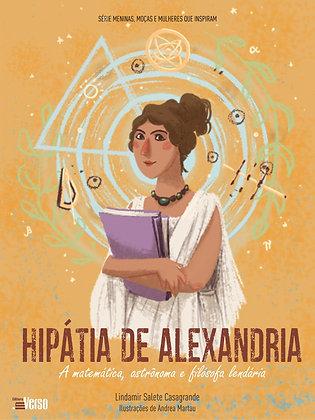 HIPÁTIA DE ALEXANDRIA: A MATEMÁTICA, ASTRÔNOMA E FILÓSOFA LENDÁRIA