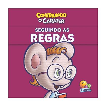 CONSTRUINDO O CARATER: SEGUINDO AS REGRAS